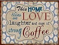 料理ポスターTin Sign–このホームは愛の笑い、カップ、の強力なコーヒー(14x 10インチ)