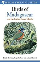 Birds of Madagascar and the Indian Ocean Islands: Seychelles, Comoros, Mauritius, Reunion and Rodrigues (Helm Field Guides)