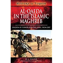 Al Qaeda in the Islamic Maghreb: Shadow of Terror over The Sahel, from 2007 (History of Terror)