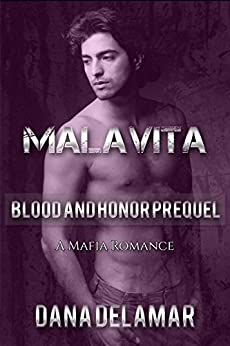 Malavita: A Mafia Romance (Blood and Honor, Prequel) by [Delamar, Dana]