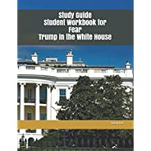 Study Guide Student Workbook for Fear Trump in the White House