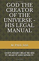 GOD THE CREATOR OF THE UNIVERSE - HIS LEGAL MANUAL