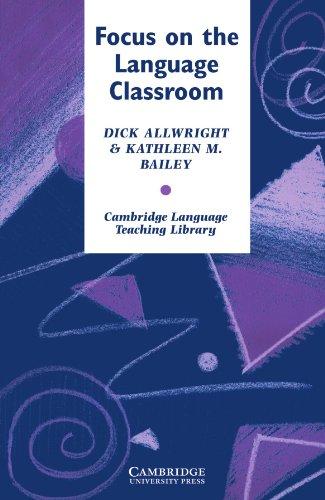 Focus on the Language Classroom: An Introduction to Classroom Research for Language Teachers (Cambridge Language Teaching Library)の詳細を見る