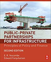 Public-Private Partnerships for Infrastructure, Second Edition: Principles of Policy and Finance