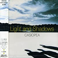 Light & Shadows by Casiopea (2006-06-22)