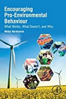 Encouraging Pro-Environmental Behaviour: What Works, What Doesn't, and Why