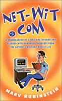 Net-Wit.Com: A Smorgasbord of E-Mail and Internet Wit Blended With Humorous Incidents from the Author's Wild and Wooly Life