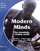 Modern Minds the twentieth-century world Pupil's Book (Think Through History)
