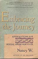 Embracing the Journey: Affirmations for Living Life As a Sexual Abuse Survivor