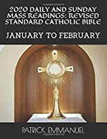 2020 DAILY AND SUNDAY MASS READINGS: REVISED STANDARD CATHOLIC BIBLE: JANUARY TO FEBRUARY