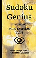 Sudoku Genius Mind Exercises Volume 1: White Springs, Florida State of Mind Collection