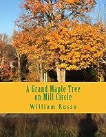 A Grand Maple Tree on Mill Circle (Mill Circle Quartet)