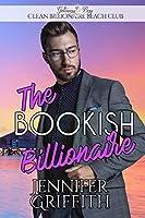 The Bookish Billionaire (Clean Billionaire Beach Club Romance)