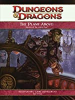 The Plane Above: Secrets of the Astral Sea: A 4th Edition D&D Supplement