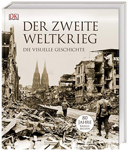 Download Der Zweite Weltkrieg: Die visuelle Geschichte 3831037574