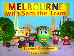 Melbourne with Sam the Tram by [Clarke, Lowen]