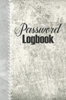 Password Logbook: The Perfect Journal & Organizer To Protect Secret Usernames & Passwords / Online Internet Password Keeper With Tabs & Large Print