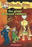 The Giant Diamond Robbery (Geronimo Stilton)