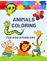 Animals Coloring for Kids & Toddlers: 100+ images of Animals Coloring Book for Smart Kids  Dinosaur Coloring Book, Sea Animals Coloring Book, Wild Animals and Farm Animals Coloring.  The Big Animals Coloring Pack for Kids. Hours of Fun & Early Learning