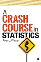 A Crash Course in Statistics (NULL)
