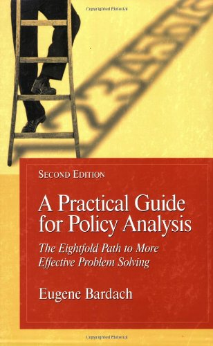 Download A Practical Guide For Policy Analysis: The Eightfold Path To More Effective Problem Solving 1568029233