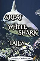 Great White Shark Tales