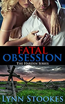 Fatal Obsession (The Harden Series Book 1) by [Stookes, Lynn]