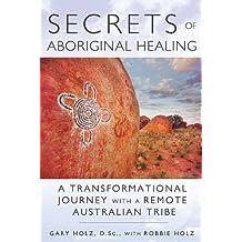 Secrets of Aboriginal Healing - New Ed