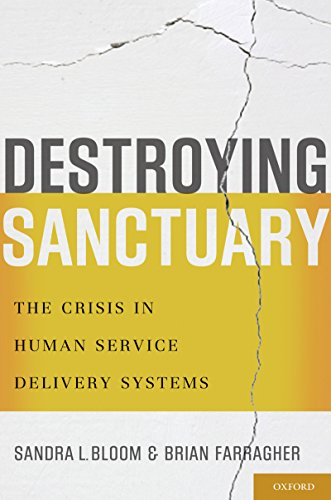 Download Destroying Sanctuary: The Crisis in Human Service Delivery Systems (English Edition) B004GXAH4G