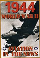 Aviation in the News Wwii: 1944 [DVD] [Import]