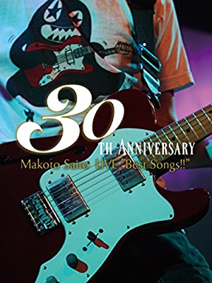 "斎藤誠 30th anniversary LIVE""Best Songs!!"
