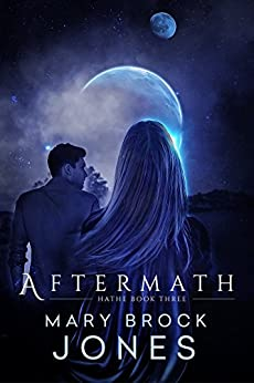 Aftermath: Hathe Book Three by [Jones, Mary Brock]