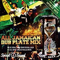 ALL JAMAICAN DUB MIX ~SPIRAL SOUND 10th Anniversary~
