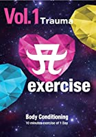 A exercise Vol.1 Trauma Body Conditioning [DVD]