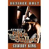 Bite The Bullet (Rawhide Book 3)