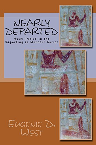 Nearly Departed ('Reporting is Murder!'� Book 12) (English Edition) Eugenie West Samothra e Press