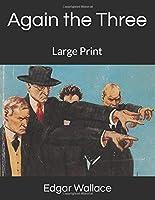 Again the Three: Large Print