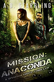 Mission:Anaconda (A Division Eight Thriller Book 3) by [Starrling, AD]
