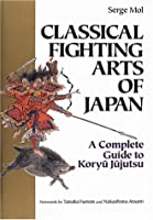 古流柔術―Classical fighting arts of Japan [英文書]