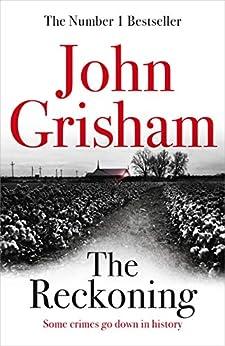 The Reckoning: the electrifying new novel from bestseller John Grisham by [Grisham, John]