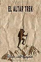 El Altar Trek - Wander und Pilgertagebuch: Geschenk zum Ausfuellen von Wanderungen, Klettertouren und Huettentouren. Zum Eintragen von Datum, Ort, einkleben von Fotos und eintragen von Notizen waehrend oder nach der Wanderung