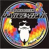 ミラーボーリズム 3: ニュー・ジェネレーション・ダンス・クラシックス