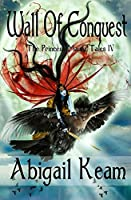 Wall of Conquest: The Princess Maura Tales - Book Four: A Fantasy Series