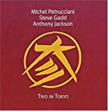 Trio in Tokyo [Import, From US, Live] / Michael Petrucciani, Steve Gadd, Anthony Jackson (CD - 1999)