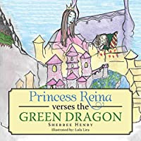 Princess Reina Verses the Green Dragon