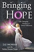 Bringing Hope: Life-Changing Wisdom for Christ-Followers