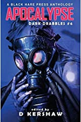 Apocalypse: An Apocalyptic Microfiction Anthology (Dark Drabbles) ハードカバー
