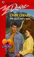 Outlaw'S Wife (Outlaw Hearts) (Silhouette Desire)