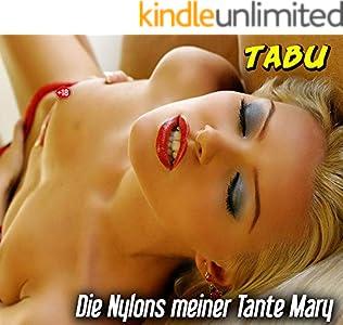 Die Nylons meiner Tante Mary - Erotische Tabu Geschichten (German Edition)
