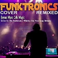 Bruno Mars 24K Magic Cover By The Funktronics (Whiskey Bar Very Long Clubmix)